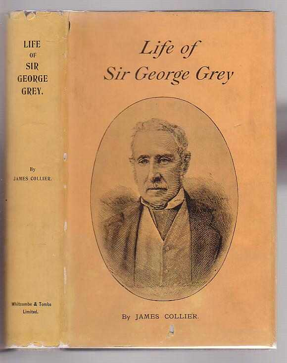 Image for Sir George Grey Governor, High Commissioner, and Premier an Historical Biography
