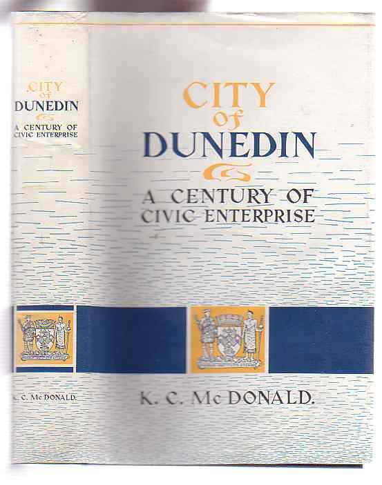Image for City of Dunedin: a Century of Civic Enterprise