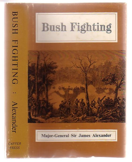 Image for Bush Fighting. Illustrated By Remarkable Actions And Incidents Of The Maori War In New Zealand