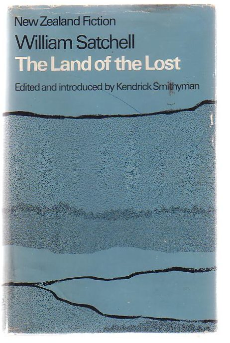 Image for The Land Of The Lost A Tale Of The New Zealand Gum Country