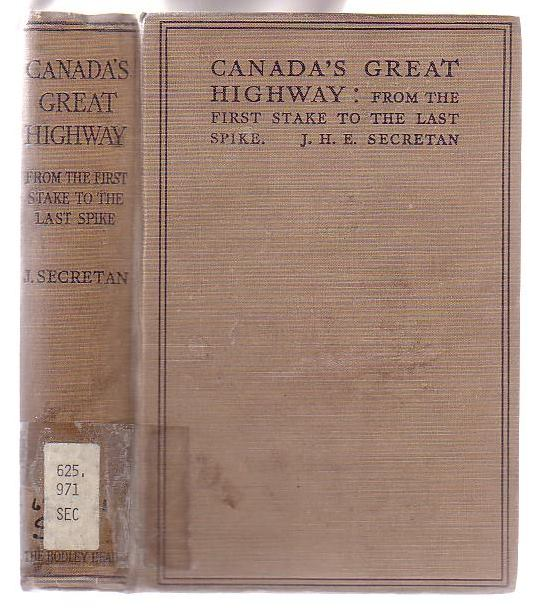 Image for Canada's Great Highway: From the First Stake to the Last Spike