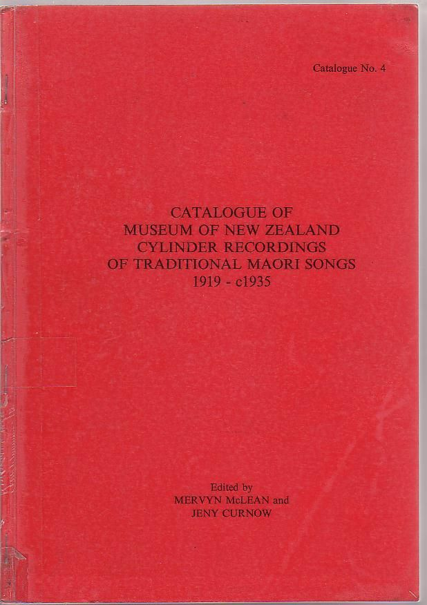 Image for Catalogue of Museum of New Zealand Cylinder Recordings of Traditional Maori Songs 1919-c1935. Catalogue No. 4.