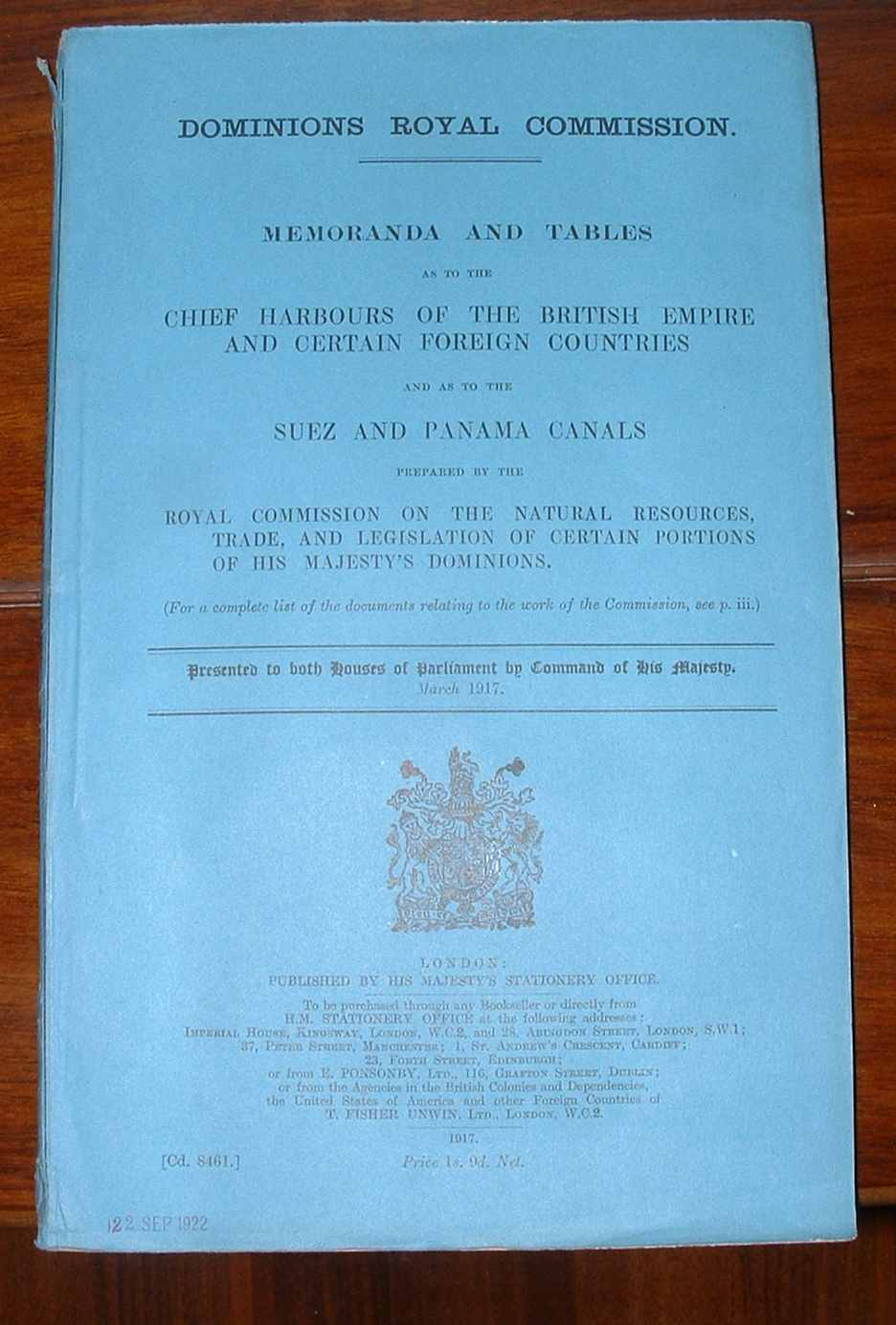 Image for Dominions Royal Commission. Memoranda and Tables as to the Chief Harbours of the British Empire and Certain Foreign Countries and as to the Suez and Panama Canals