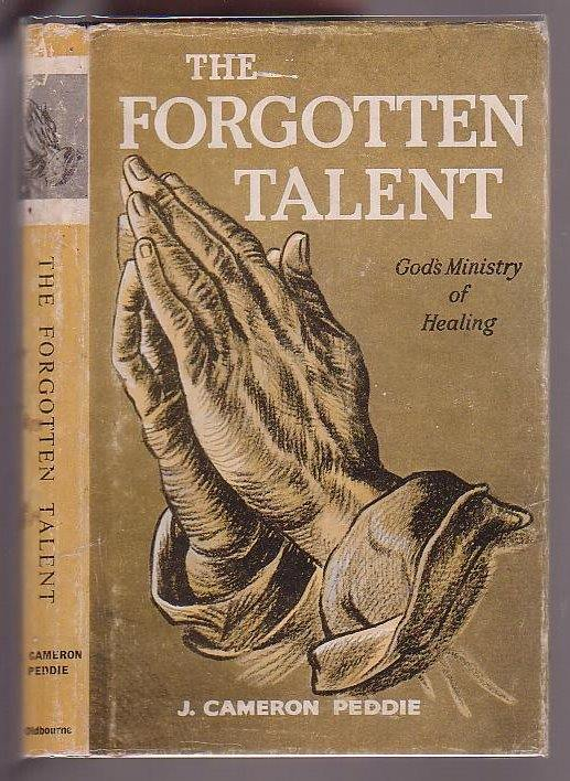 The Forgotten Talent: God's Ministry of Healing