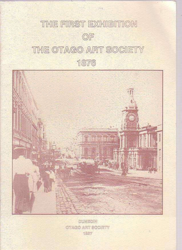 Image for The First Exhibition of The Otago Art Society