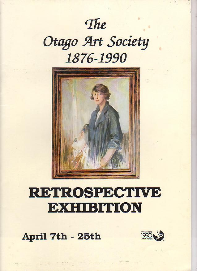Image for The Otago Art Society 1876-1990 Retrospective Exhibition April 7th -25th