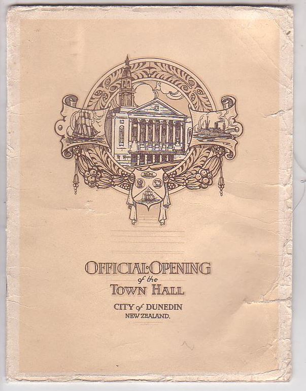 Image for Souvenir Programme City of Dunedin New Zealand. Official Opening of the Town Hall by His Worship the Mayor R. S. Black, Esq. Satudrday, 15th February, 1930 at 8 p.m.