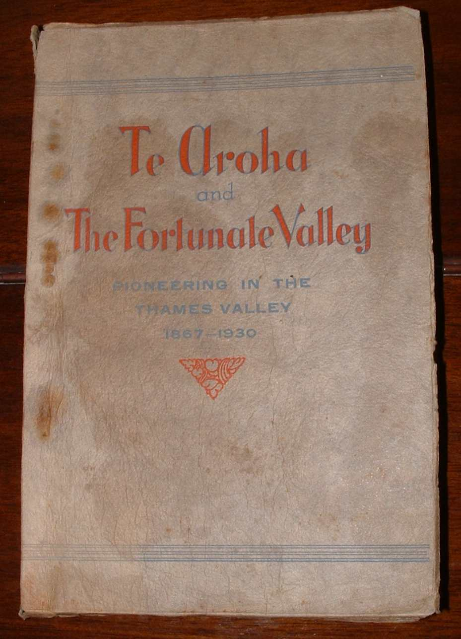 Image for Te Aroha and The Fortunate Valley: Pioneering in the Thames Valley 1867-1930