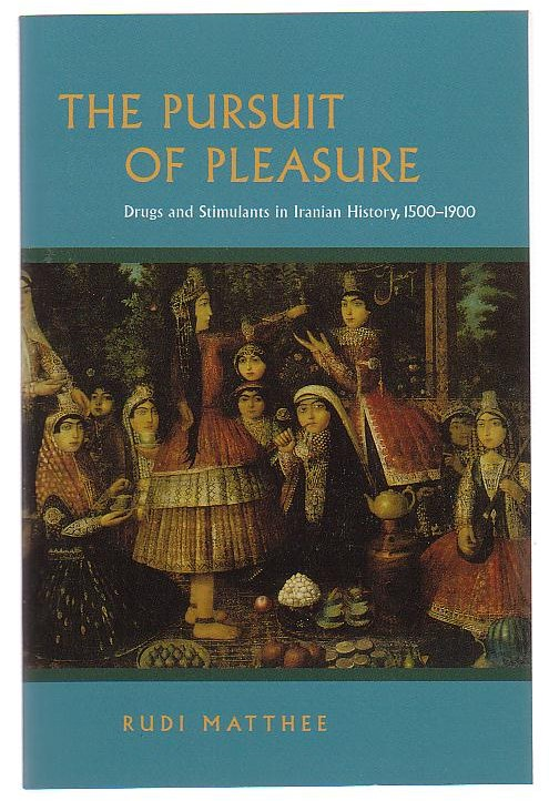 Image for The Pursuit of Pleasure: Drugs and Stimulants in Iranian History, 1500-1900