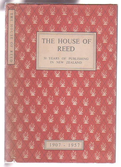 Image for The House of Reed: Fifty Years of New Zealand Publishing 1907-1957