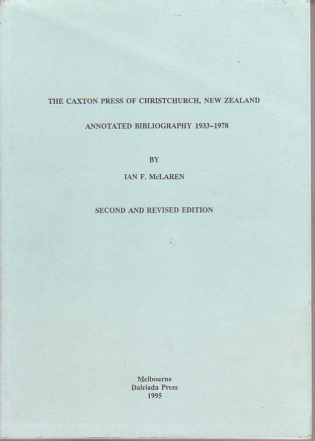 Image for The Caxton Press of Christchurch, New Zealand: Annotated Bibliography 1933-1978