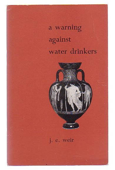 Image for A Warning Against Water-Drinkers: Some Poems and Translations