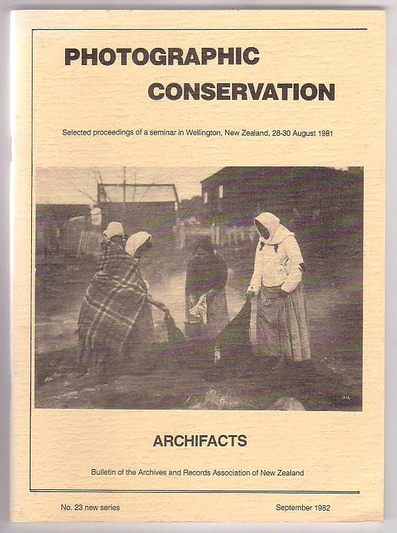 Image for Photographic Conservation: Selected proceedings of a seminar in Wellington, New Zealand, 28-30 August 1981