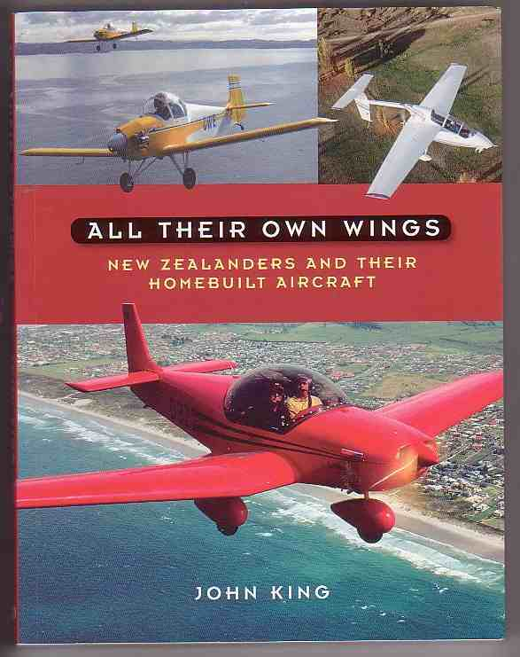 Image for All Their Own Wings: New Zealanders and Their Homebuilt Aircraft