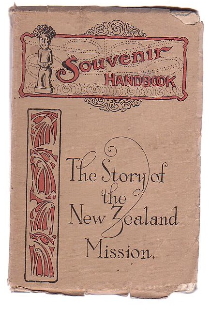 Image for The Story of the New Zealand Mission With a Supplementary Chapter on the New Zealand C. M. Association by the Right Rev. C. O. Mules, D.D.