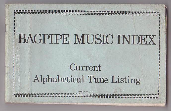 Bagpipe Music Index Presents an Alphabetical Tune Listing of Tunes from Books Currently Available