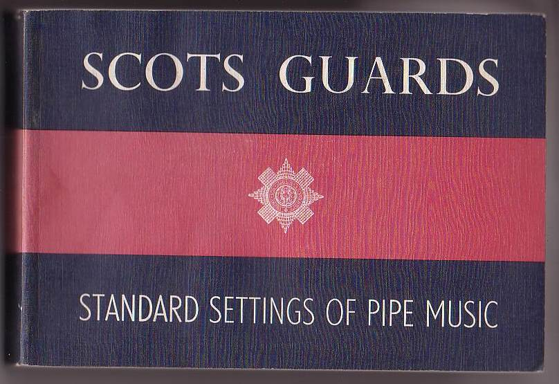 Image for Scots Guards Standard Settings of Pipe Music
