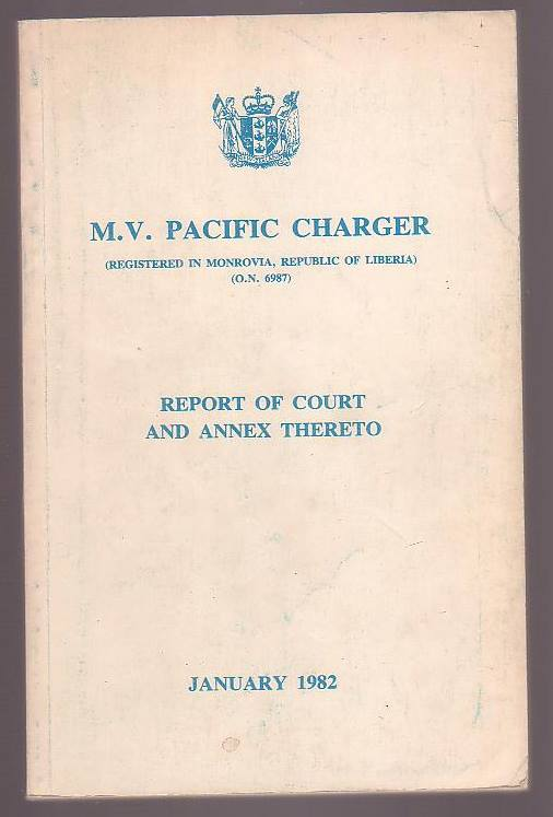 Image for M. V. Pacific Charger (Registered in Monrovia, Republic of Liberia) (O.N. 6987) Shipping Casualty, 21 May 1981 [. . .] Report of Court and Annex Thereto