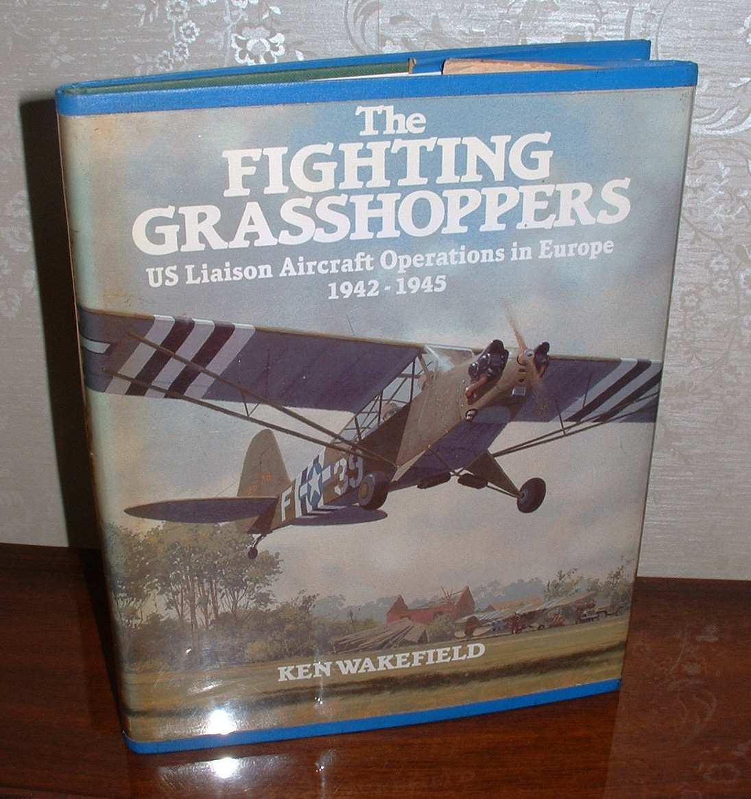 Image for The Fighting Grasshoppers: US Liaison Aircraft Operations in Europe, 1942-1945