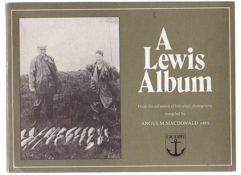 Image for A Lewis Album: From the collection of historical photographs compiled by Angus M. MacDonald ARPS