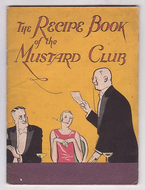 Image for The Recipe-Book of the Mustard Club: A Treasury of Delectable Dishes both New and Old, in the right tradition of Good English Cookery