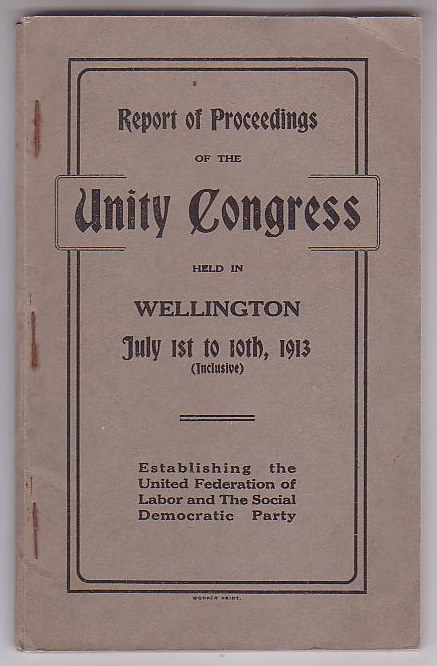 Image for Report of Proceedings of the Unity Congress July 1st to 10th, 1913: Establishing the United Federation of Labor and The Social Democratic Party