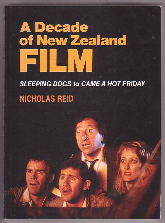 Image for A Decade of New Zealand Film: Sleeping Dogs to Came a Hot Friday