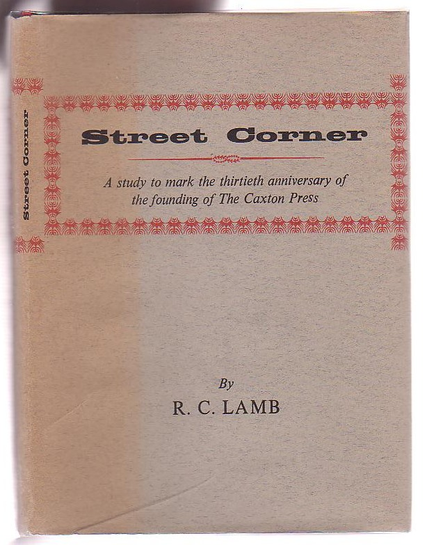 Image for Street Corner: A study to mark the thirtieth anniversary of the founding of The Caxton Press.