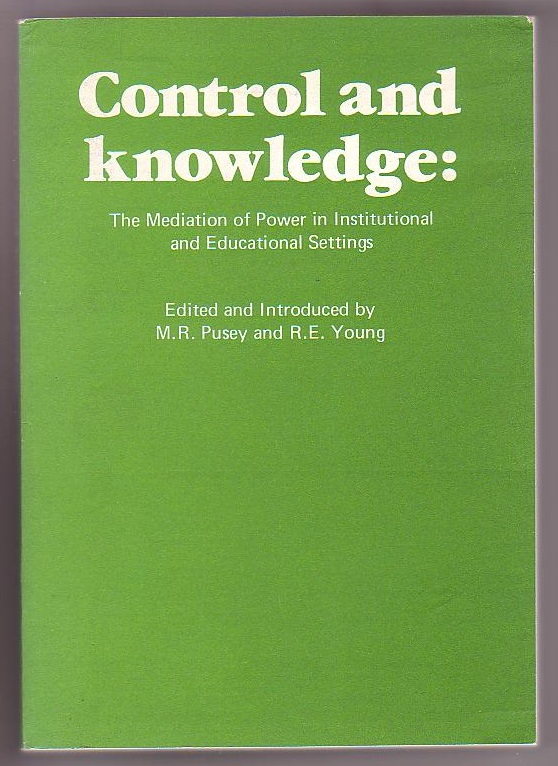 Image for Control and Knowledge: The Mediation of Power in Institutional and Education Settings.