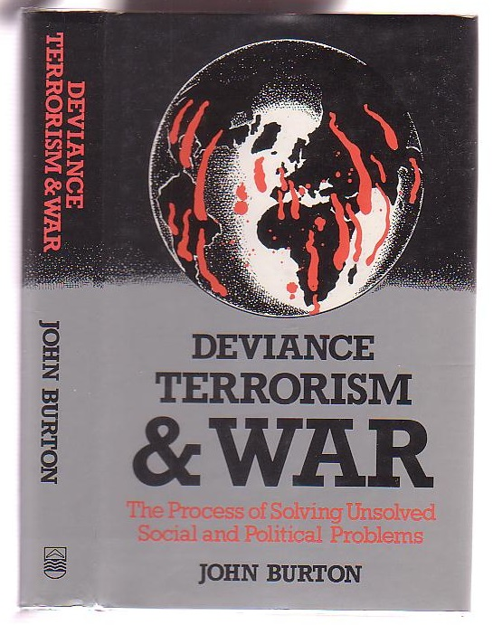 Image for Deviance Terrorism & War: The Process of Solving Unsolved Social and Political Problems