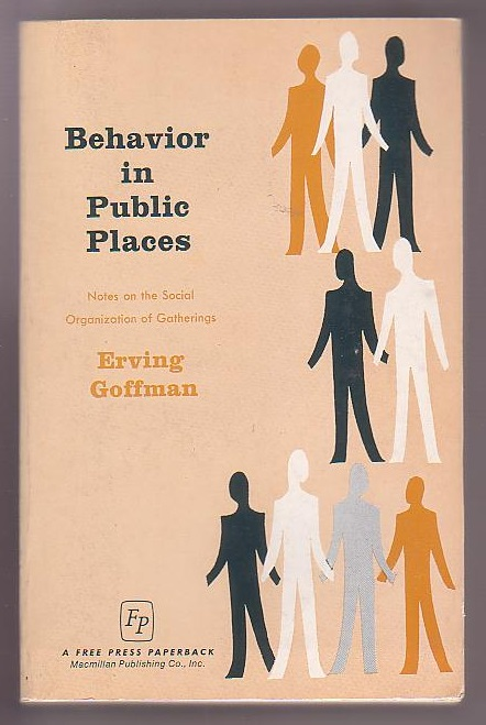 Image for Behaviour in Public Places: Notes on the Social Organization of Gatherings