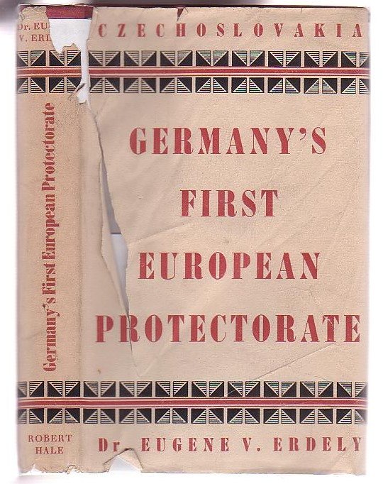 Image for Germany's First European Protectorate: The Fate of the Czechs and Slovaks