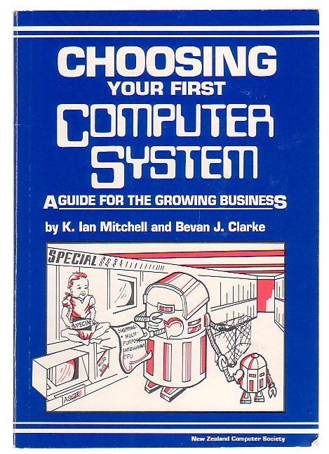 Image for Choosing your first computer system: A guide for the growing business