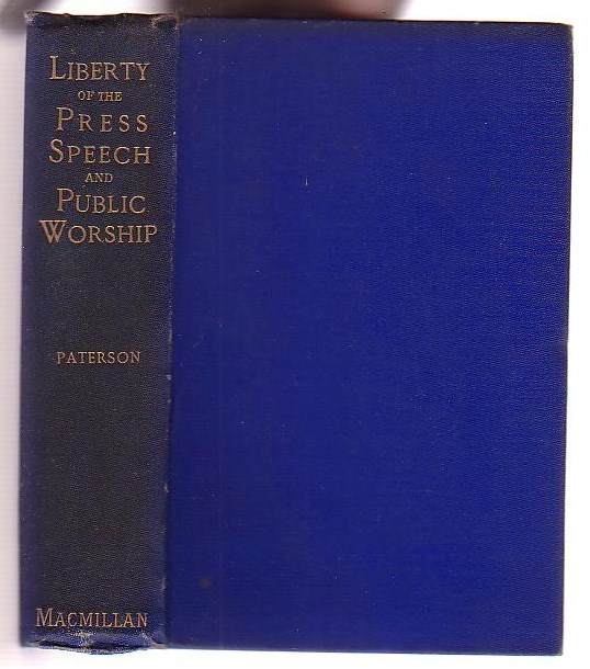 Image for The Liberty of the Press, Speech, and Public Worship. Being Commentaries on the Liberty of the Subject and the Laws of England