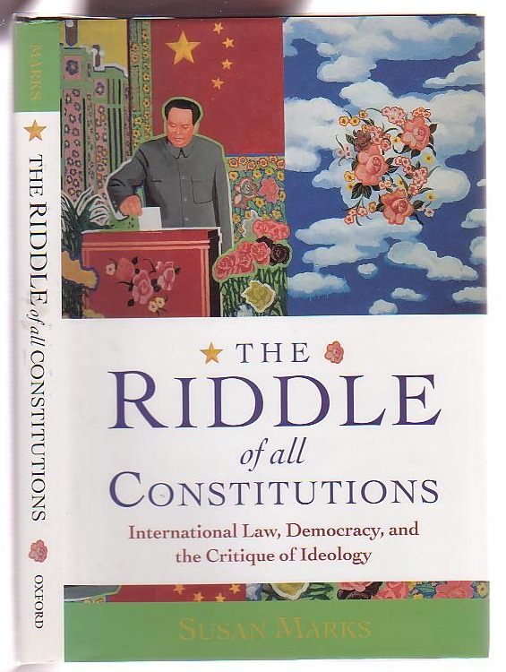 Image for The Riddle of All Constitutions: International Law, Democracy and the Critique of Ideology