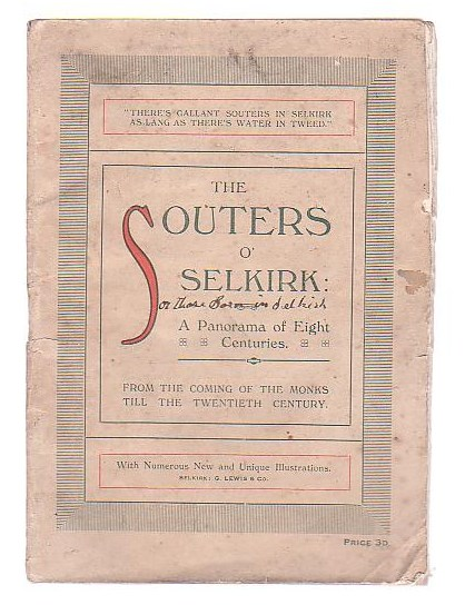 Image for The Souters o' Selkirk: A Panorama of Eight Centuries. From the Coming of the Monks till the Twentieth Century. With Numerous New and Unique Illustrations.