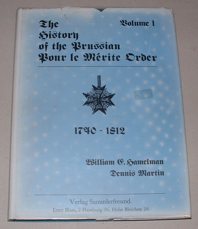 Image for The History of the Prussian Pour le Mérite Order 1740-1812; 1813-1888; 1888-1918 [Three volumes (complete)]
