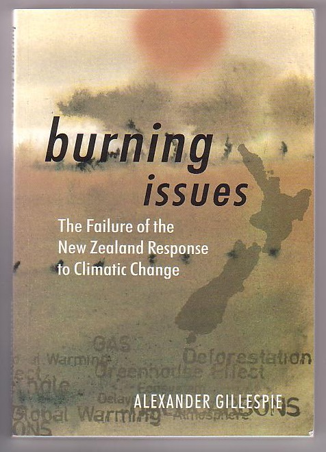 Image for Burning Issues: The Failure of the New Zealand Response to Climatic Change