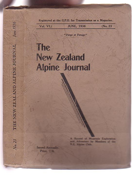 Image for The New Zealand Alpine Journal. June, 1936. Vol. VI. No. 23. A Record of Mountain Exploration and Adventure By Members of the New Zealand Alpine Club
