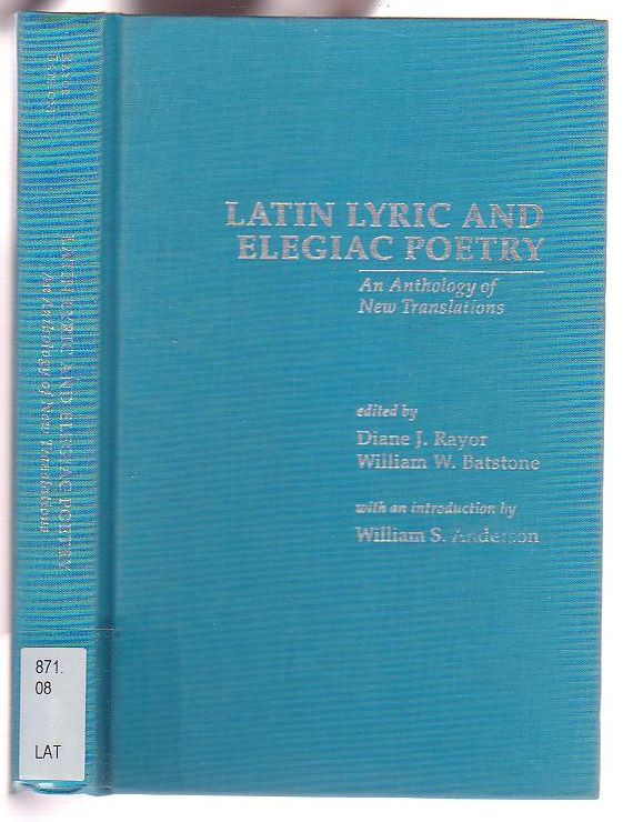 Image for Latin Lyric and Elegaic Poetry: An Anthology of New Translations