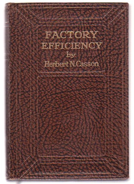 Image for Factory Efficiency: How to Increase Output, Wages, Dividends and Good-Will