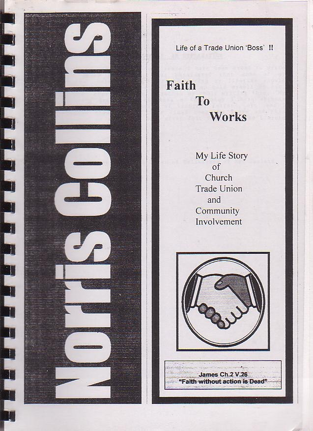Image for Faith to Works: My Life Story of Church Trade Union and Community Involvement
