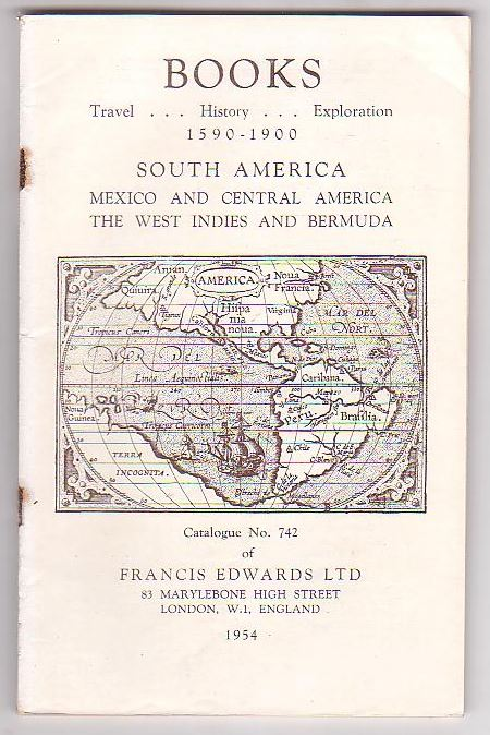 Image for Books - Travel . . . History . . . Exploration 1590-1900: South America; Mexico and Central America; The West Indies and Bermuda