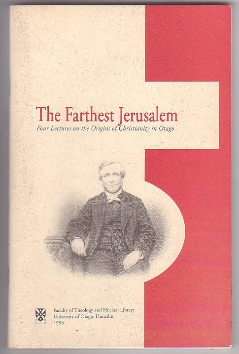 Image for The Farthest Jerusalem: Four Lectures on the Origins of Christianity in Otago