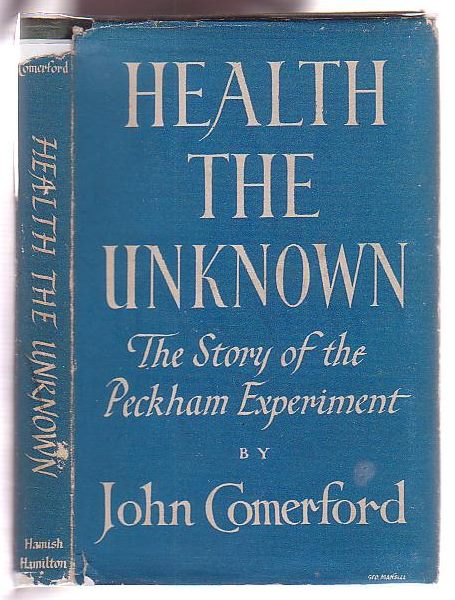 Image for Health the Unknown: The Story of the Peckham Experiment