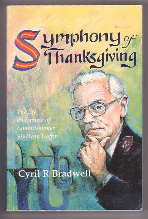 Image for Symphony of Thanksgiving: The Life and Music of Commissioner Sir Dean Goffin