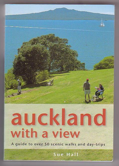 Image for Auckland with a View: A Guide to over 50 Scenic Walks and Day-Trips