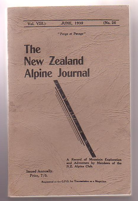 Image for The New Zealand Alpine Journal. June, 1939. Vol. VIII. No. 26. A Record of Mountain Exploration and Adventure By Members of the New Zealand Alpine Club