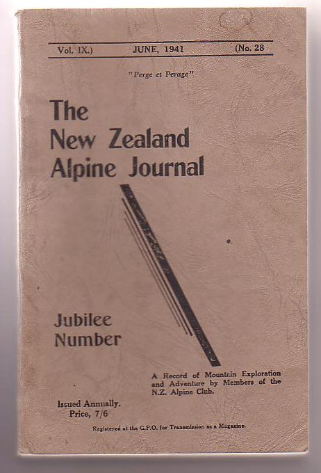 Image for The New Zealand Alpine Journal. June, 1941. Vol. IX. No. 28. A Record of Mountain Exploration and Adventure By Members of the New Zealand Alpine Club