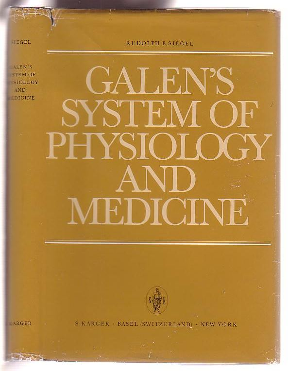 Image for Galen's System of Physiology and Medicine: An Analysis of his Doctrines and Observations on Bloodflow, Respiration, Humors and Internal Diseases